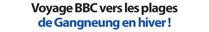 Voyage BBC vers les plages de Gangneung en hiver !