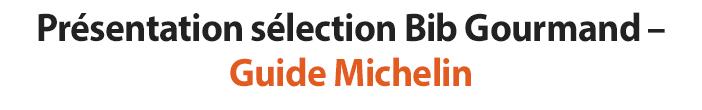 Présentation sélection Bib Gourmand – Guide Michelin