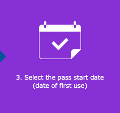 3. Select the pass start date (date of first use)