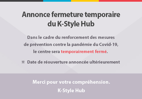 Annonce fermeture temporaire du K-Style Hub