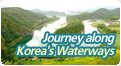 Veins of History and Culture: A journey along Korea's Waterways