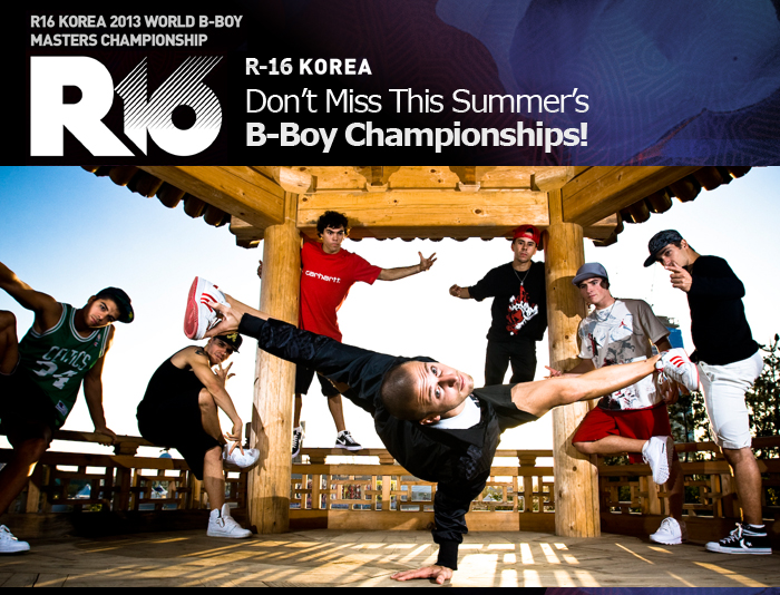 R-16 Korea Don't Miss This Summer's B-Boy Championships!