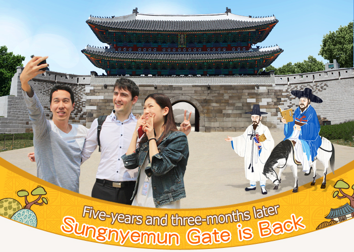 Five-years and three-months later  Sungnyemun Gate is Back