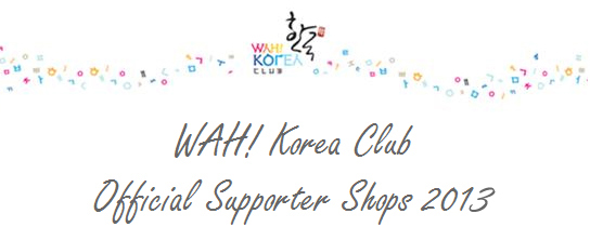 WAH! Korea Club Official Supporter Shops 2013