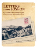 Title : Letters from Joseon: 19th Century Korea through the Eyes of an American Ambassador's Wife