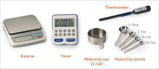 Photo: Balance, Timer, Measuring cup (1 cup), Measuring spoons (1 tbsp, 1 tsp, ½ tsp, ¼ tsp), Thermometer