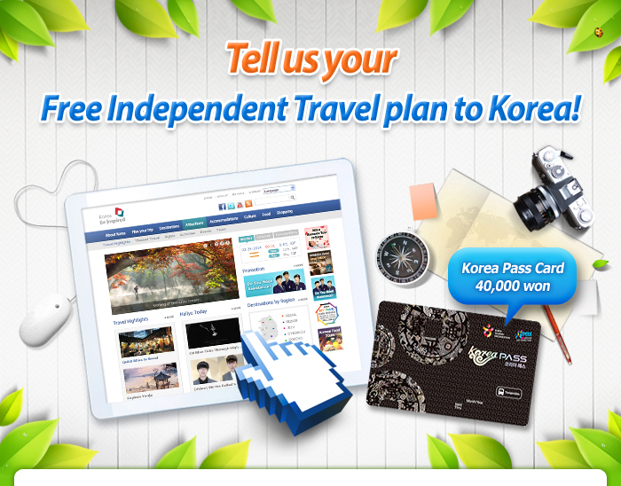 Tell us your Free Independent Travel plan to Korea!