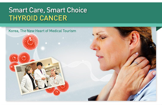 Smart Care, Smart Choice : THYROID CANCER