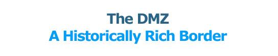 The DMZ A Historically Rich Border