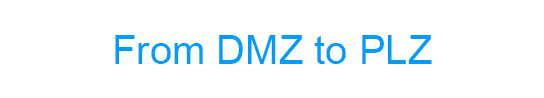 From DMZ to PLZ