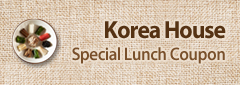 Korea House - Special Lunch Coupon