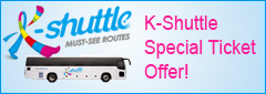 K-shuttle Special Ticket Offer!