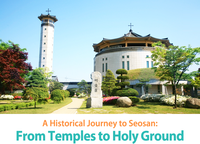 A Historical Journey to Seosan: From Temples to Holy Ground