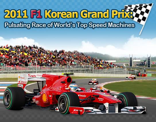 2011 F1 Korean Grand Prix:Pulsating Race of World's Top Speed Machines