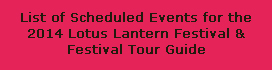 List of Scheduled Events for the 2014 Lotus Lantern Festival & Festival Tour Guide