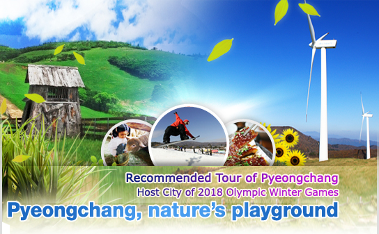 Recommeded Tour of Pyeongchang Host City of 2018 Olympic Winter Games