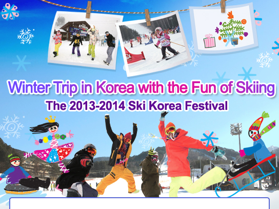 Winter Trip in Korea with the Fun of Skiing   The 2013-2014 Ski Korea Festival