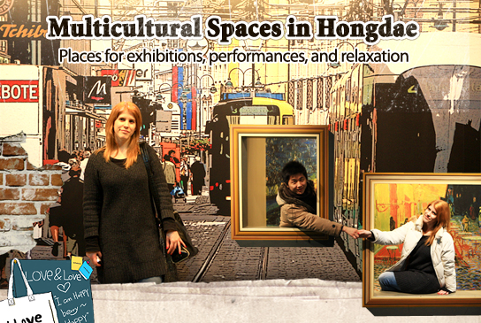Multilcultural Spaces in Hongdae-Places for exhibitions, performances, and relaxation