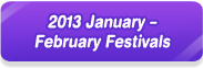 2013 January  February Festivals