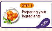 STEP 1: Preparing your ingredients