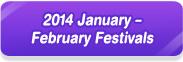 2014 January – February Festivals