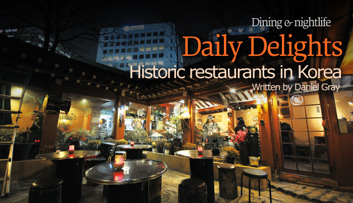 Dining & nightlife. Daily Delights. Historic restaurants in Korea.