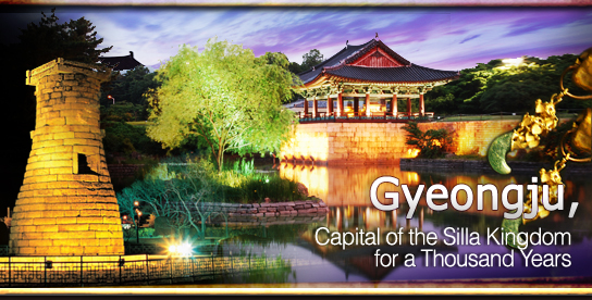 Gyeongju, Capital of the Silla Kingdom for a Thousand Years
