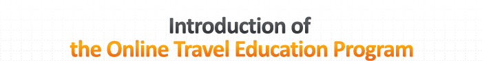 Introduction of the Online Travel Education Program