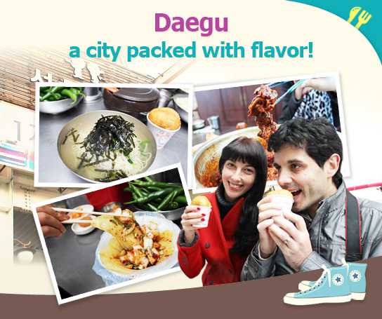 Daegu a city packed with flavor!