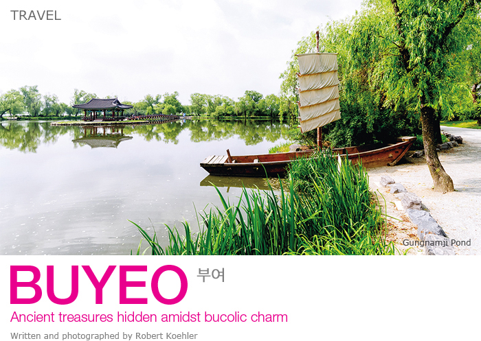 TRAVEL / BUYEO 부여 / Ancient treasures hidden amidst bucolic charm / Written and photographed by Robert Koehler