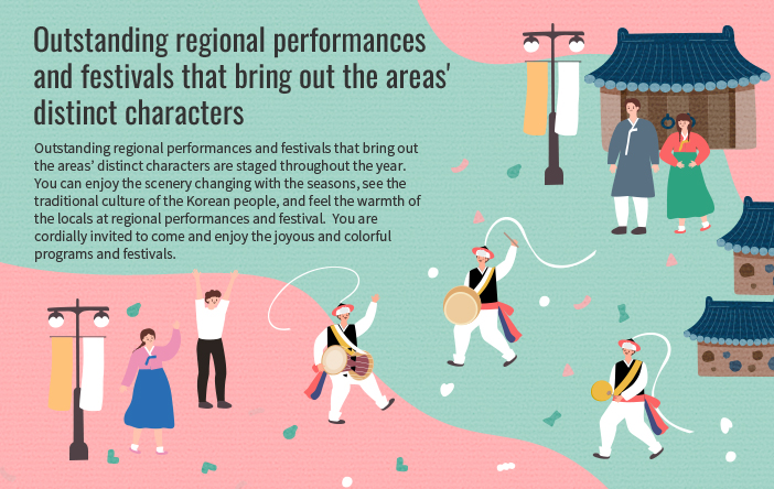 Outstanding regional performances and festivals that bring out the areas' distinct characters