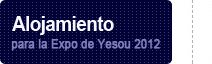 Alojamiento para la Expo de Yesou 2012