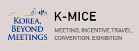 KOREA, BEYOND MEETINGS : K-MICE (MEETING, INCENTIVE, TRAVEL, CONYENTION, EXHIBITION)