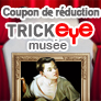 Coupon de réduction TRICK EYE musée