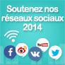 Soutenez nos  réseaux sociaux 2014