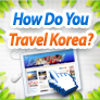 How Do You Travel Korea?