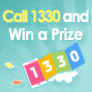 Call 1330 and Win a Prize