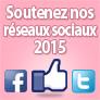 Soutenez nos réseaux sociaux 2015