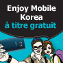 Enjoy Mobile Korea à titre gratuit