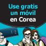 Use gratis un móvil en Corea