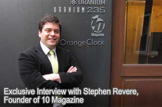 Exclusive Interview with Stephen Revere, Founder of 10 Magazine